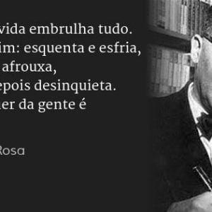 Frase do escrito Guimarães Rosa